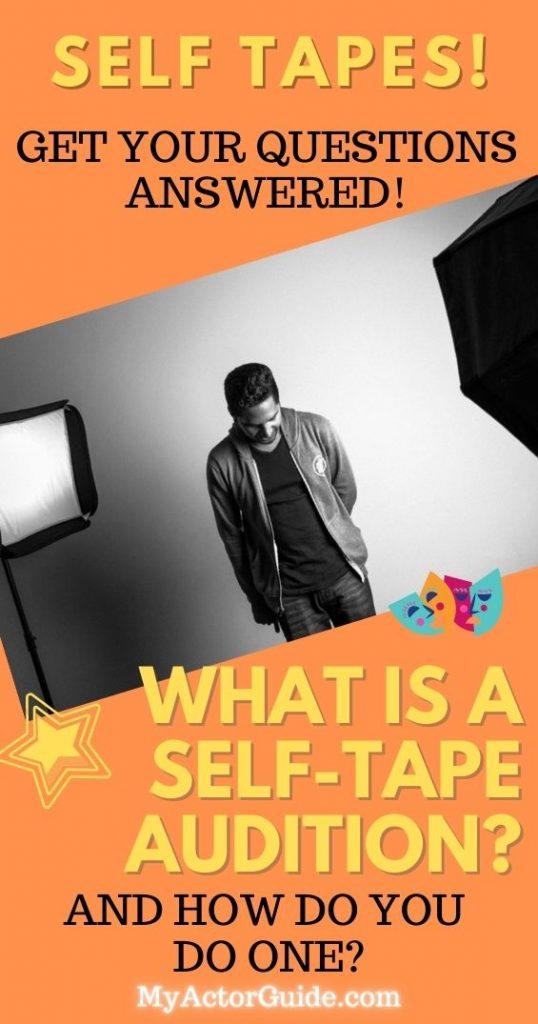 What is a self tape audition? How do you do a self-tape audition? Get your questions answered at MyActorGuide.com!