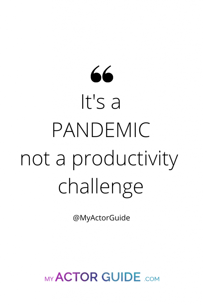 It's a pandemic not a productivity challenge!