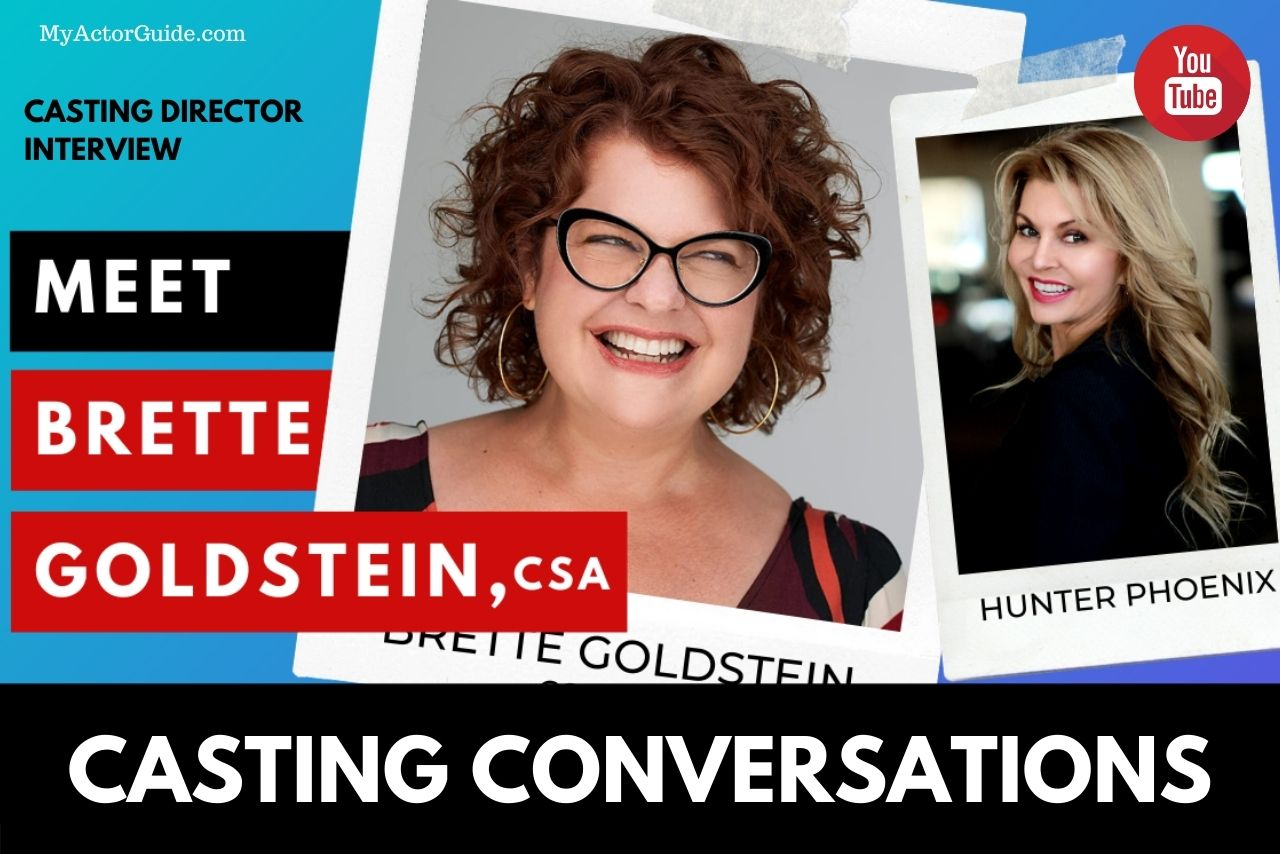 Casting Conversations: Interview with Casting Director, Brette Goldstein, CSA. Get inside audition tips and learn how to become and actor at MyActorGuide.com
