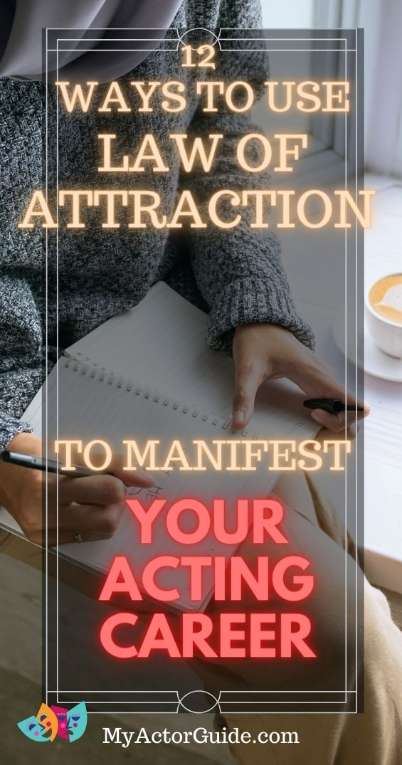 Manifest the acting career of your dreams using Law of Attraction. Become an actor at any age! Start a career in acting now! #acting #actorslife #lawofattraction #actors