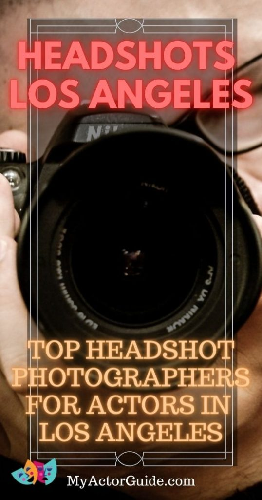 Find the best headshot photographers in Los Angeles. Headshot photographers for actors at MyActorGuide.com!