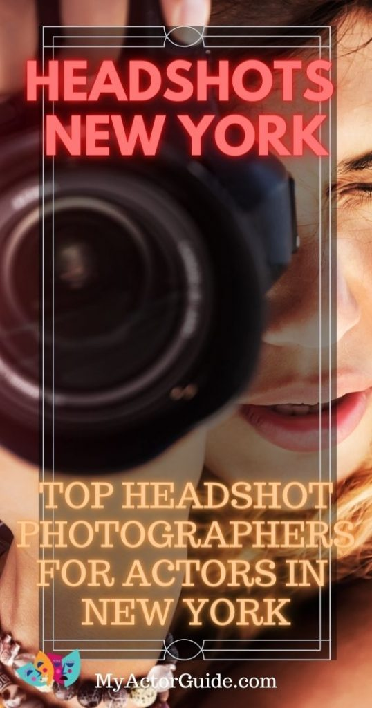 Find the best headshot photographers for actors in NYC. Headshot photographers for actors in New York City at MyActorGuide.com!